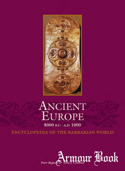 Ancient Europe 8000 B.C.-A.D.1000: Encyclopedia of the Barbarian World Vol.II [Thomson Gale]