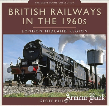 British Railways in the 1960s: London Midland Region [Pen & Sword]