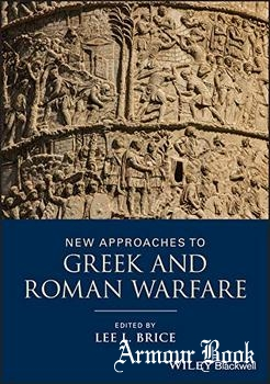 New Approaches to Greek and Roman Warfare [Wiley & Sons]