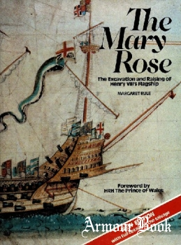The Mary Rose: The Excavation and Raising of Henry VIII's Flagship [Naval Institute Press]