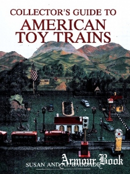 Collector's Guide to American Toy Trains [Wallace-Homestead Collector's Guide Series]