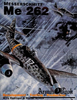 Messerschmitt Me 262: Development, Production, Testing  [Schiffer Publishing]