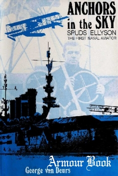 Anchors in the sky: Spuds Ellyson, the first naval aviator [Presidio Press]