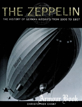 The Zeppelin: The History of German Airships from 1900 to 1937 [Barnes & Noble]