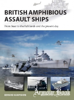 British Amphibious Assault Ships: From Suez To The Falklands And The Present Day [Osprey New Vanguard 277]