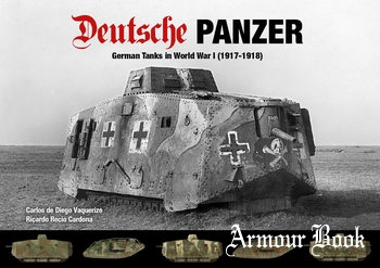 Deutsche Panzer: German Tanks in World War I (1917-1918) [Abteilung 502]