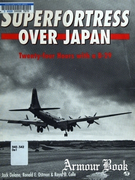 Superfortress Over Japan: Twenty-Four Hours with a B-29 [Motorbooks International]
