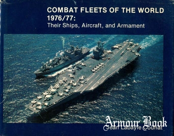 Combat Fleets of the World 1976/77: Their Ships, Aircraft, and Armament [Naval Institute Press]