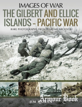 The Gilbert and Ellice Islands: Pacific War [Images of War]