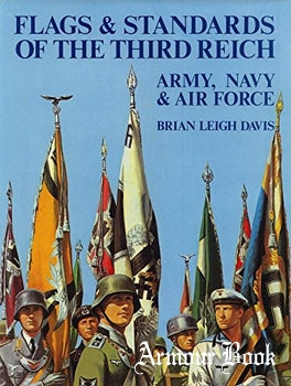 Flags and Standards of the Third Reich: Army, Navy and Air Force 1933-1945