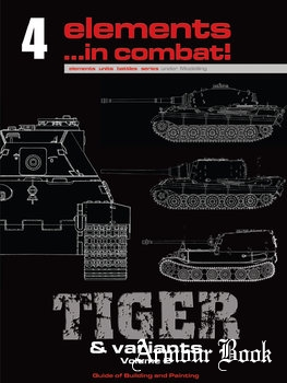 Tiger & Varlants Volume 2: Guide for Building and Painting [Elements …in Сombat! №4]