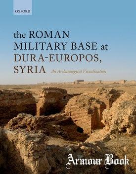 The Roman Military Base at Dura-Europos, Syria [Oxford University Press]