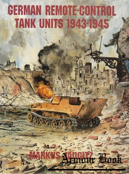 German Remote-Control Tank Units 1943-1945 [Schiffer Publishing]