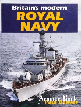 Britain's Modern Royal Navy [Patrick Stephens]