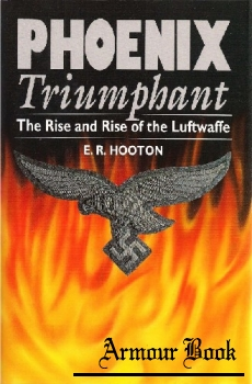 Phoenix Triumphant: The Rise and Rise of the Luftwaffe [Brockhampton Press]