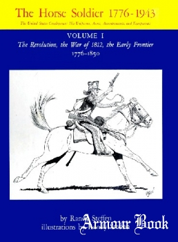 The Horse Soldier 1776-1943 Vol.I [University of Oklahoma Press]
