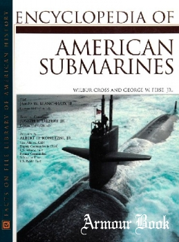 Encyclopedia of American Submarines [Facts on File]