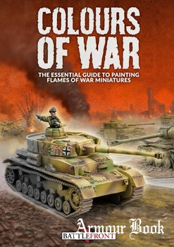 Colours of War: The Essential Guide To Painting Flames of War Miniatures [Battlefront Miniatures]