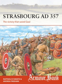 Strasbourg AD 357: The Victory that Saved Gaul [Osprey Campaign 336]