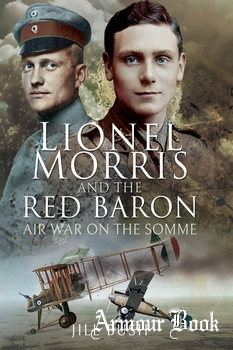 Lionel Morris and the Red Baron: Air War on the Somme [Pen & Sword]