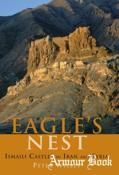 The Eagle's Nest Ismaili Castles in Iran and Syria [I.B.Tauris Publishers]