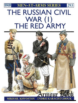 The Russian Civil War (1): The Red Army [Osprey Men-at-Arms 293]