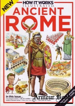 Ancient Rome [How It Works Illustrated]