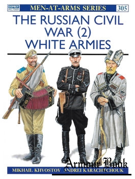 The Russian Civil War (2): White Armies [Osprey Men-at-Arms 305]