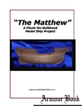 """""""The Matthew"""": A Plank-On-Bulkhead Model Ship Project [ModelShipBuilder]"""