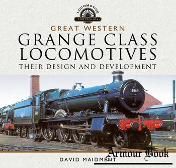 Great Western, Grange Class Locomotives: Their Design and Development [Pen & Sword]
