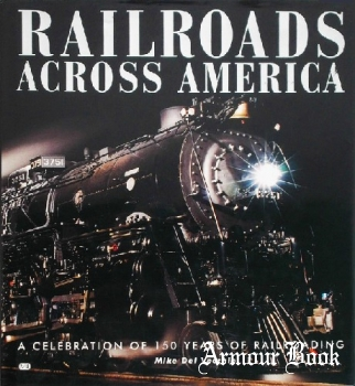 Railroads Across America: A Celebration of 150 Year of Railroading [Motorbooks International]