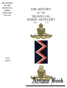 The History of the Transvaal Horse Artillery 1904-1974 [Alex White & Company]
