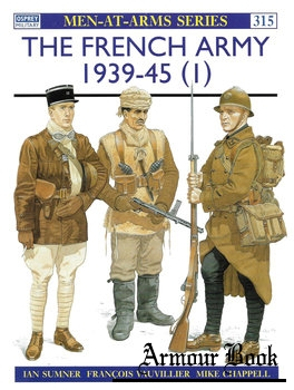 The French Army 1939-1945 (1): The Army of 1939-1940 & Vichy France [Osprey Men-at-Arms 315]