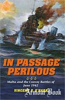 In Passage Perilous: Malta and the Convoy Battles of June 1942 [Indiana University Press]