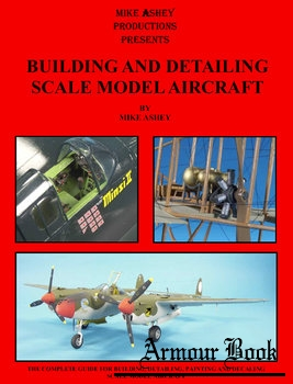 Building and Detailing Scale Model Aircraft [Mike Ashey Productions]
