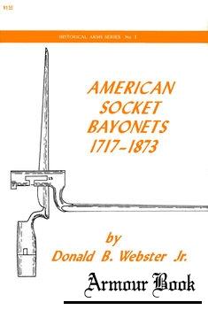 American Socket Bayonets 1717-1873 [Historical Arms Series №3]