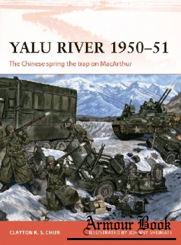 Yalu River 1950-1951: The Chinese Spring the Trap on MacArthur [Osprey Campaign 346]