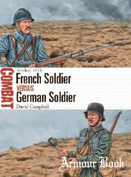 French Soldier vs German Soldier: Verdun 1916 [Osprey Combat 47]
