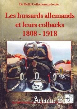 Les Hussards Allemands et Leurs Colbacks 1808-1918 [De Bello Collections]