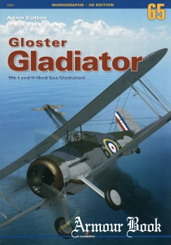 Gloster Gladiator Mk I and II (And Sea Gladiator) [Monographs 3D Edition №65]