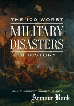 The 100 Worst Military Disasters in History [ABC-CLIO]