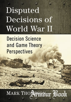 Disputed Decisions of World War II [McFarland & Company]