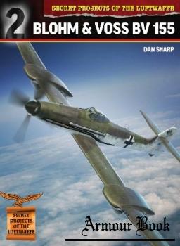 Blohm & Voss BV 155 [Secret Projects of the Luftwaffe 2]