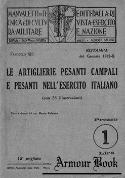 Le Artiglierie Pesanti Campali e Pesanti Nell'Esercito Italiano [Instituto Poligrafico dello Stato]