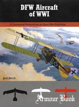 DFW Aircraft of WWI [Great War Aviation Centennial Series №29]