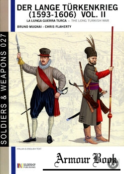 Der Lange Turkenkrieg (1593-1606) Vol.II / The Long Turkish War Vol.II [Soldiers & Weapons 027]