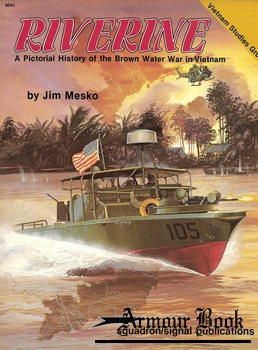 Riverine: A Pictorial History of the Brown Water War in Vietnam [Squadron Signal 6041]