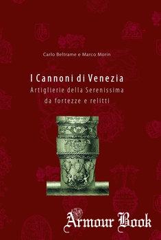 I Cannoni di Venezia: Artiglierie della Serenissima da Fortezze e Relitti [All'Insegna del Giglio]