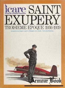 Saint Exupery: Troisieme Epoque 1936-1939 (Icare №75)