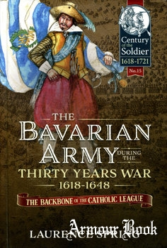 The Bavarian Army during The Thirty Years War 1618-1648 [Helion & Company]